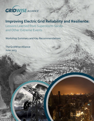 Improving Grid Reliability and Resilience: Lessons Learned from Superstorm Sandy and Other Extreme Events